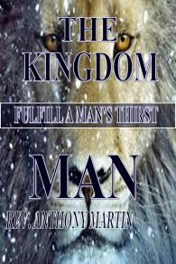 TKCFM-Front Cover-The Kingdom Man ~ Fulfill A Man's Thirst