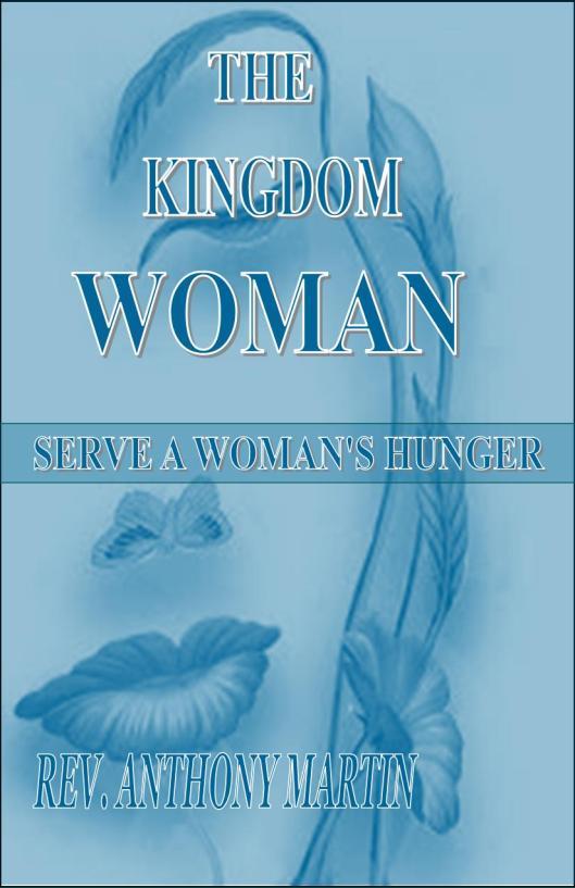 TKCFM-Front Cover-The Kingdom Woman ~ Serve a Woman's Hunger